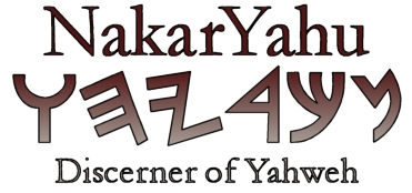 Welcome to NakarYahu.org - Discerning Yahweh